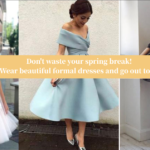 Don't waste your spring break!  Wear beautiful formal dresses and go out to play!