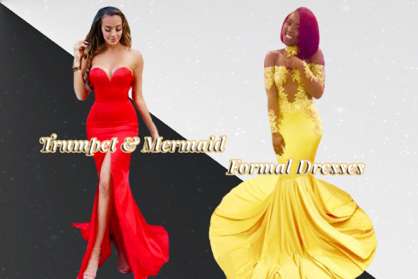 Trumpet & Mermaid formal dresses make you special for your prom