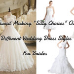 "Avoid Making ""Silly Choices"" Over Different Wedding Dress Styles For Brides"