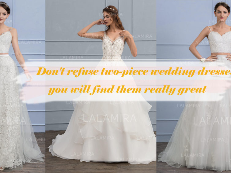 Don't Refuse Two-Piece Wedding Dresses, You will Find They are a good choice