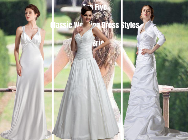 Top Five Classic Wedding Dress Styles for Bride