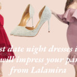 7 first date night dresses ideas that will impress your partner from Lalamira
