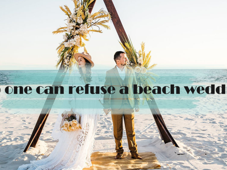 No one can refuse a Beach Wedding, and No one can refuse a Beach Wedding Dress