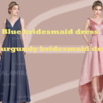 5 Blue Bridesmaid Dresses and 5 Burgundy Bridesmaid Dress, Recommended by LaLamira
