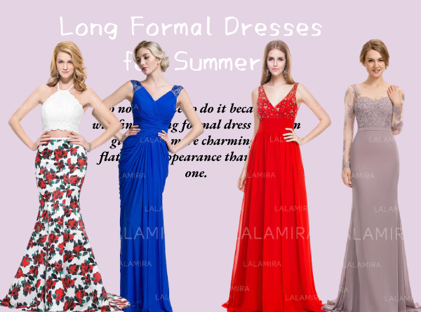 How to choose a long formal dress for Summer?