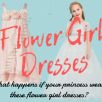 What happens if your princess wear these flower girl dresses?