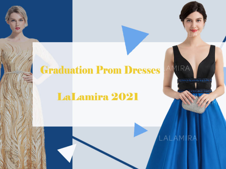 Are you Looking Forward to The Graduation Prom 2021? Come and Choose Your Graduation Prom Dress